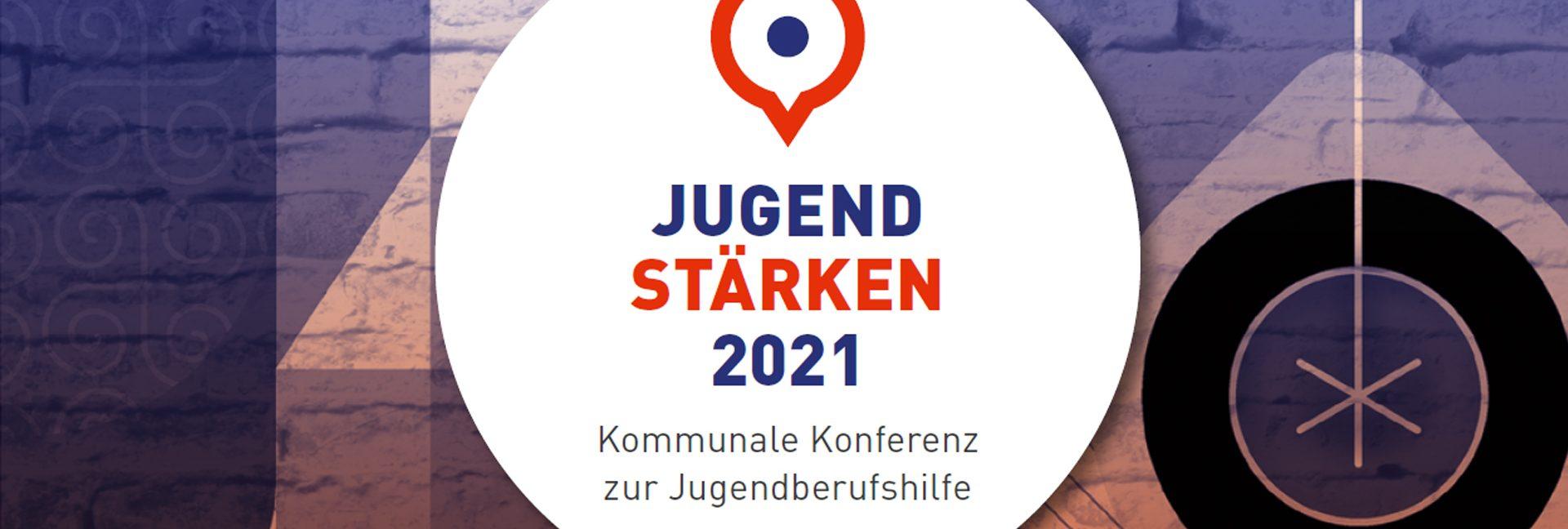 Read more about the article Jugend stärken 2021 – Kommunale Konferenz zur Jugendberufshilfe Freitagmorgen live bei OK54